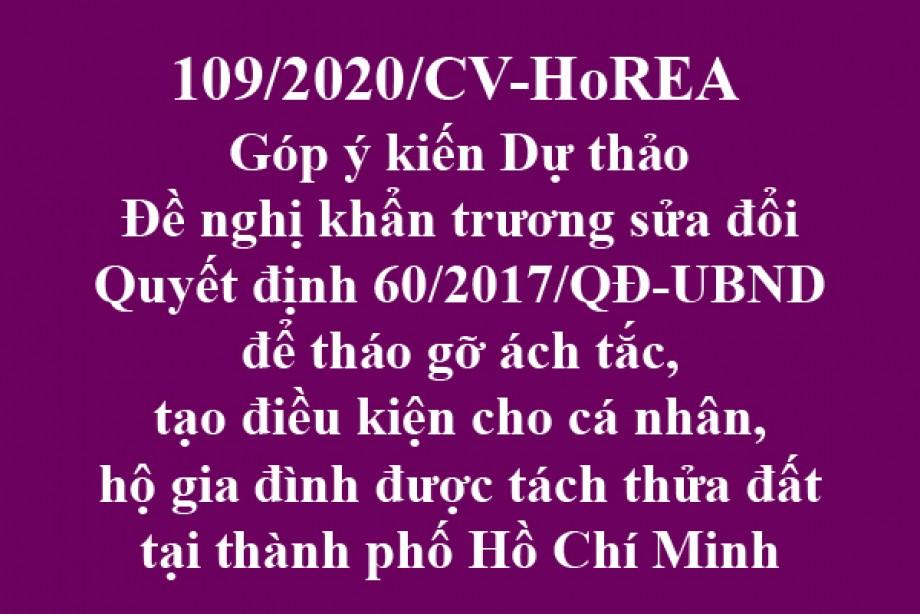 109/CV-HoREA, ngày 13 tháng 10 năm 2020 Đề nghị khẩn trương sửa đổi Quyết định 60/2017/QĐ-UBND để tháo gỡ ách tắc, tạo điều kiện cho cá nhân, hộ gia đình được tách thửa đất tại thành phố Hồ Chí Minh