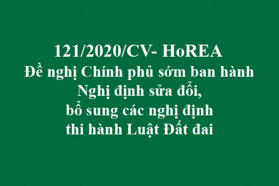 121/CV-HoREA, ngày 04 tháng 11 năm 2020 đề nghị Chính phủ sớm ban hành Nghị định sửa đổi, bổ sung các nghị định thi hành Luật Đất đai
