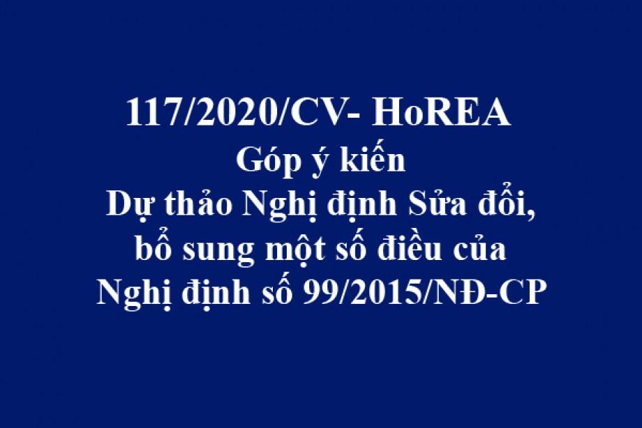 117/2020/CV- HoREA, ngày 24 tháng 10 năm 2020 Góp ý kiến Dự thảo Nghị định Sửa đổi, bổ sung một số điều của Nghị định số 99/2015/NĐ-CP