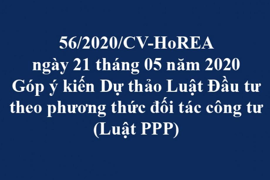 56/2020/CV-HoREA, ngày 21/05/2020 góp ý kiến Dự thảo Luật Đầu tư theo phương thức đối tác công tư (Luật PPP)
