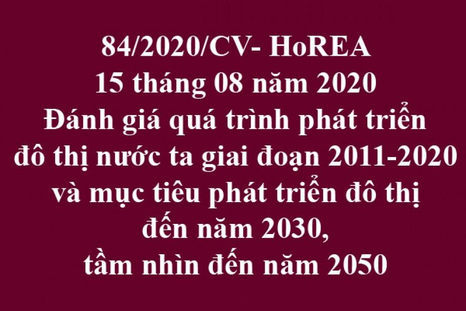 84/2020/CV- HoREA, ngày 15 tháng 08 năm 2020 Đánh giá quá trình phát triển đô thị nước ta giai đoạn 2011-2020 và mục tiêu phát triển đô thị đến năm 2030, tầm nhìn đến năm 2050