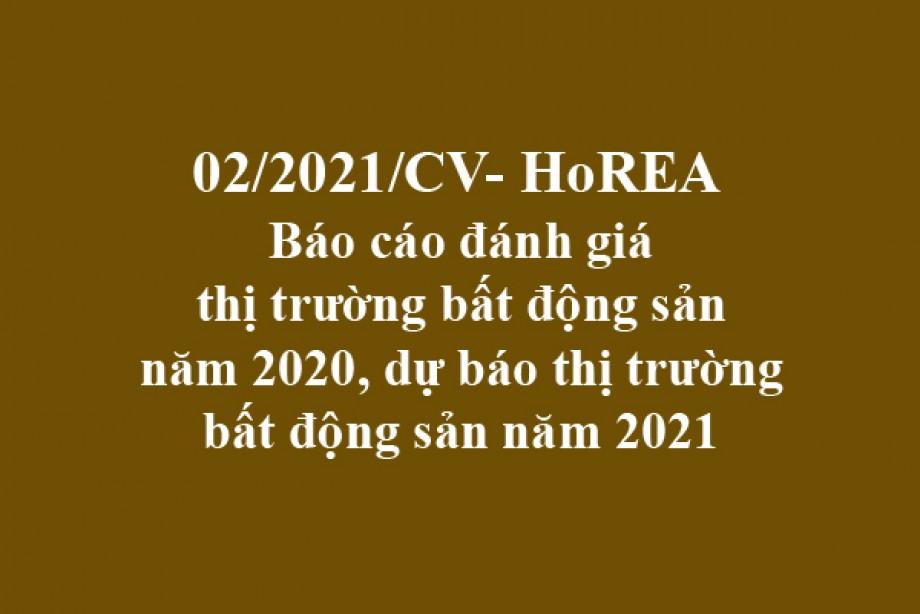 02/2021/CV-HoREA, ngày 08 tháng 01 năm 2021 Báo cáo đánh giá thị trường bất động sản năm 2020, dự báo thị trường bất động sản năm 2021