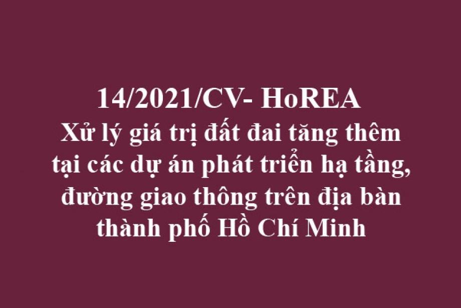 Công văn 14/2021/CV-HoREA, ngày 02 tháng 03 năm 2021 Xử lý giá trị đất đai tăng thêm tại các dự án phát triển hạ tầng, đường giao thông trên địa bàn thành phố Hồ Chí Minh