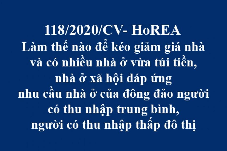 118/2020/CV- HoREA, ngày 26 tháng 10 năm 2020 Làm thế nào để kéo giảm giá nhà và có nhiều nhà ở vừa túi tiền, nhà ở xã hội đáp ứng nhu cầu nhà ở của đông đảo người có thu nhập trung bình, người có thu nhập thấp đô thị