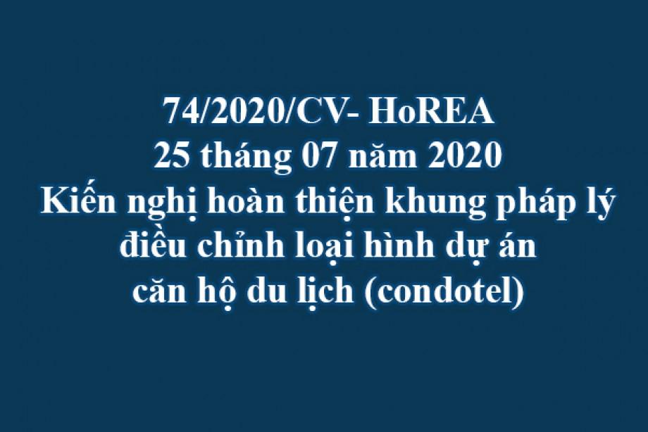 74/2020/CV- HoREA, ngày 25 tháng 07 năm 2020 Kiến nghị hoàn thiện khung pháp lý điều chỉnh loại hình dự án căn hộ du lịch (condotel)