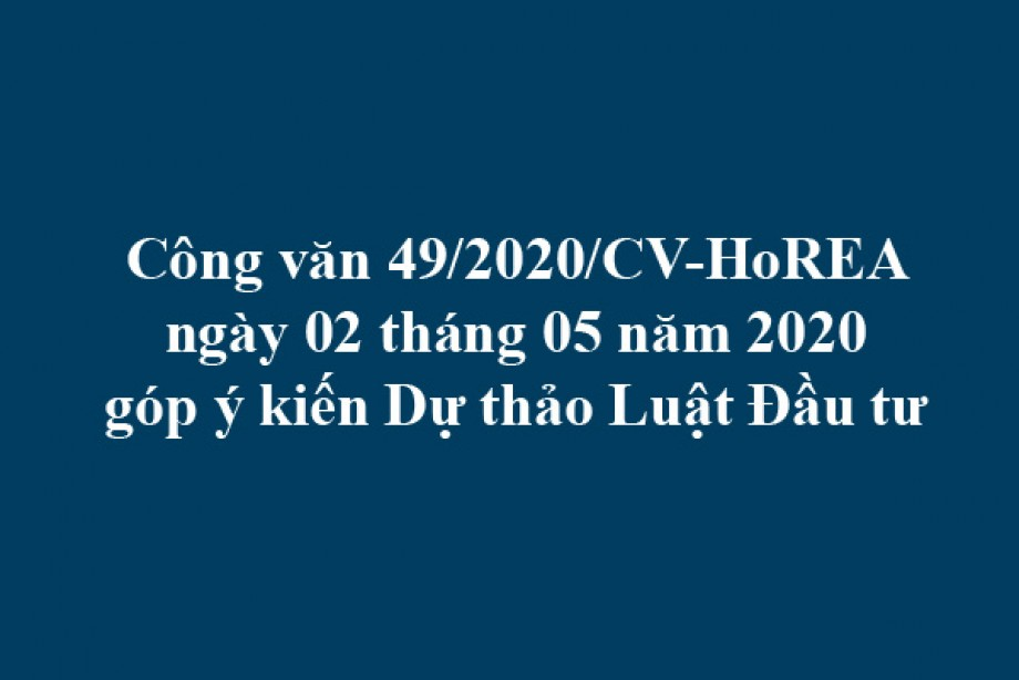 Công văn 49/2020/CV-HoREA góp ý kiến Dự thảo Luật Đầu tư