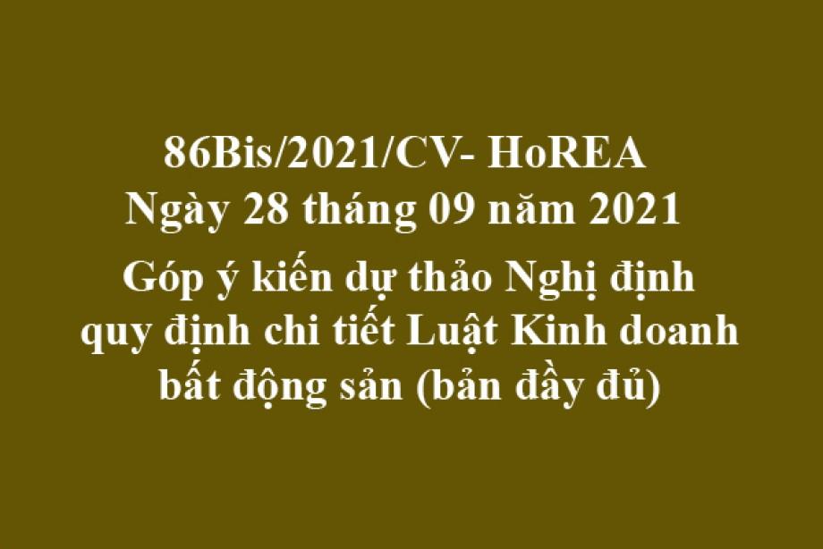 Công văn 86BIS/2021/CV- HoREA, ngày 28 tháng 29 năm 2021 Góp ý kiến dự thảo Nghị định quy định chi tiết Luật Kinh doanh bất động sản (bản đầy đủ)